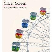 Silver Screen/ウェン・ユー・アンド・アイ・ワー・ベリー・ヤング [IPM-8040]