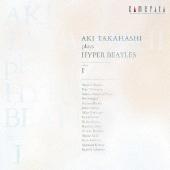 高橋アキ プレイズ ハイパー・ビートルズ volume I