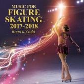 フィギュア・スケート・ミュージック 2017-2018~Road to Gold~
