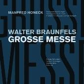 マンフレッド・ホーネック/Walter Braunfels: Grosse Messe Op.37 [4810333]