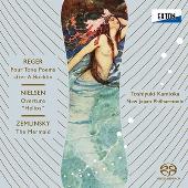 レーガー:ベックリンによる4つの音詩、ニールセン:序曲「ヘリオス」、ツェムリンスキー:交響詩「人魚姫」