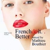 Mathieu Bouthier/フレンチ・ドゥ・イット・ベター・ミックスド・バイ・マシュー・パウサイア [PCD-17293]