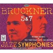 ブルックナー/ジャズ・シンフォニー (トーマス・マンデル編曲): 交響曲第5番、第7番<完全限定盤>