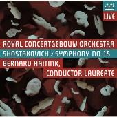 ベルナルト・ハイティンク/Shostakovich: Symphony No.15 Op.141 [RCO11003]