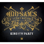 Big Sam's Funky Nation/キング・オブ・ザ・パーティー [BUF-513]