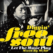 Diggin' Free Soul -Let The Music Play- Mixed By MURO<タワーレコード限定>
