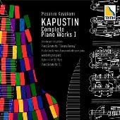 <カプースチンピアノ作品全曲録音I>ピアノ・ソナタ第10番、6つの小品、他