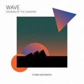 """Wave"" Sounds of the Universe<限定盤>"
