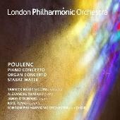 プーランク: ピアノ協奏曲 FP146、オルガン協奏曲 FP93、スターバト・マーテル FP148