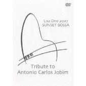 小野リサ/Lisa Ono 2007 SUNSET BOSSA Tribute to Antonio Carlos Jobim [IOBD-21038]