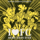 I LOVE FC MORE THAN EVER ~FLOWER COMPANYZ TRIBUTE~