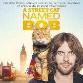 ボブという名の猫 幸せのハイタッチ オリジナル・サウンドトラック