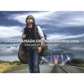 """SHOGO HAMADA ON THE ROAD 2015-2016 """"Journey of a Songwriter"""" [Blu-ray Disc+2CD]<完全生産限定版>"""