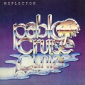 Pablo Cruise/リフレクター [UICY-75593]