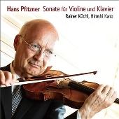 ハンス・プフィッツナー:ヴァイオリン・ソナタ