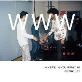WHERE, WHO, WHAT IS PETROLZ?<通常盤>