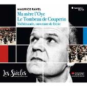ラヴェル: バレエ音楽「マ・メール・ロワ」、「シェエラザード」序曲、クープランの墓