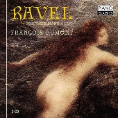 フランソワ・デュモン/Ravel: Complete Piano Music [PCLD0055]