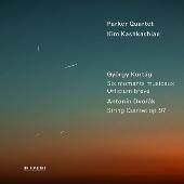 クルターグ: 6つの楽興の時&オフィチウム・ブレーヴェ、ドヴォルザーク: 弦楽五重奏曲第3番