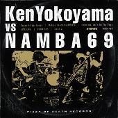 Ken Yokoyama VS NAMBA69