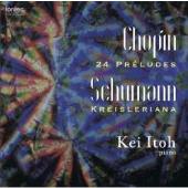 ショパン:24の前奏曲 シューマン:クライスレリアーナ