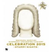 "MAKIHARA NORIYUKI SYMPHONY ORCHESTRA CONCERT""cELEBRATION 2015""〜Starry Nights〜(完全生産限定盤)[BUP..."