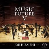 久石譲 presents MUSIC FUTURE V