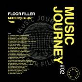 MUSIC JOURNEY #02 FLOOR FILLER MIXED by DJ JIN