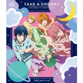 TAKE A DREAM!!