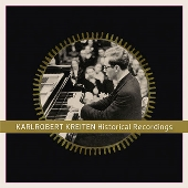 Karlrobert Kreiten - Historical Recordings