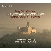 Telemann: Ein' feste Burg ist unser Gott - Festliche Kantaten zur Reformation