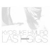 KYOSUKE HIMURO LAST GIGS<初回BOX限定盤>