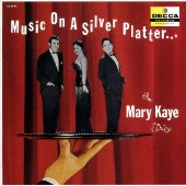 The Mary Kaye Trio/ミュージック・オン・ア・シルヴァー・プラッター [UCCU-3079]