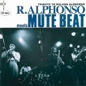 Roland Alphonso/Roland Alphonso meets Mute Beat [OVE-66]