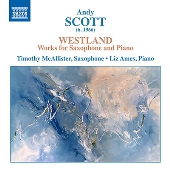 スコット: ウェストランド - サクソフォンとピアノのための作品集