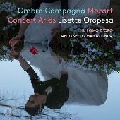 「オンブラ・コンパーニャ」~モーツァルト: コンサート・アリア集