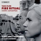 タン・ドゥン: ヴァイオリン協奏曲『ラプソディとファンタジア』&『火の儀式』