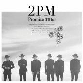 Promise(I'll be)-Japanese ver.-<通常盤/初回限定仕様>