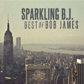 SPARKLING B.J. Best of Bob James<タワーレコード限定>