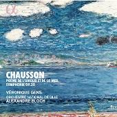 ショーソン: 愛と海の詩、交響曲