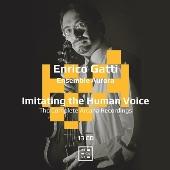 「人の声のごとく」 - エンリコ・ガッティ ARCANAレーベル全録音