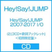 Hey! Say! JUMP 2007-2017 I/O (2) [3CD+歌詞ブックレット]<初回限定盤>