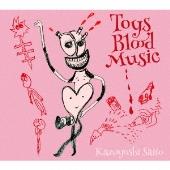 Toys Blood Music<初回限定盤>