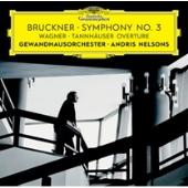 Bruckner: Symphony No.3; Wagner: Tannhauser Overture