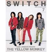 SWITCH Vol.37 No.7 (2019年7月号) 特集 30th ANNIVERSARY THE YELLOW MONKEY