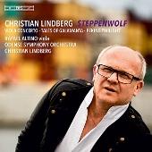 Christian Lindberg: Steppenwolf,Tales of Galamanta&Peking Twilight