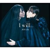 I will... [CD+DVD]<初回生産限定盤>