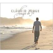 Claudio Jorge/Amigo De Fe [BF998]