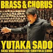 佐渡裕/BRASS&CHORUS 吹奏楽と合唱の祭典 [AVCL-25718]