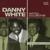 Danny White (Soul)/ナチュラル・ソウル・ブラザー~キング・オブ・クレセント・シティ・ソウル [PCD-17082]